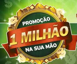 WWW.1MILHAONASUAMAO.COM.BR, PROMOÇÃO 1 MILHÃO NA SUA MÃO