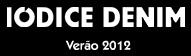 WWW.IODICEDENIM.COM.BR, IODICE VERÃO 2012
