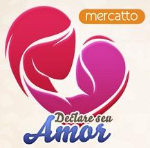 WWW.DECLAREOSEUAMOR.COM.BR, PROMOÇÃO DECLARE SEU AMOR MERCATTO
