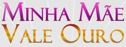 WWW.MINHAMAEVALEOURO.COM.BR, MINHA MÃE VALE OURO