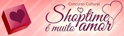 WWW.SHOPTIME.COM.BR/NAMORADOS, CONCURSO NAMORADOS SHOPTIME