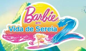 WWW.VIDADESEREIA2.COM.BR, PROMOÇÃO BARBIE VIDA DE SEREIA 2