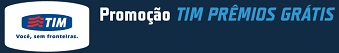 WWW.TIMPREMIOSGRATIS.COM.BR, PROMOÇÃO TIM PRÊMIOS GRÁTIS