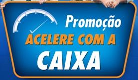 WWW.ACELERECOMACAIXA.COM.BR, PROMOÇÃO ACELERE COM A CAIXA