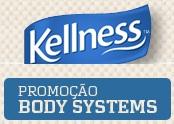 WWW.KELLNESS.COM.BR, PROMOÇÃO BODY SYSTEMS KELLNESS