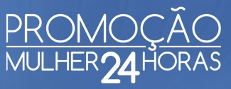 WWW.PROMOCAOMULHER.COM.BR, PROMOÇÃO MULHER 24 HORAS DERMACYD