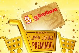 WWW.SUPERCARTAOPREMIADO.COM.BR, PROMOÇÃO SUPER CARTÃO PREMIADO G BARBOSA
