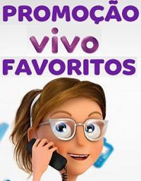 WWW.VIVO.COM.BR/FAVORITOS, PROMOÇÃO VIVO FAVORITOS