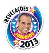WWW.REVELACOES2013.COM.BR, REVELAÇÕES 2013 JOÃO BIDU