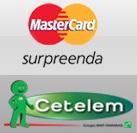 WWW.NAOTEMPRECO.COM.BR/CETELEM, MASTERCARD SURPREENDA CETELEM