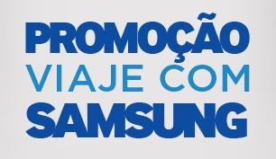 WWW.VIAJECOMSAMSUNG.COM.BR, PROMOÇÃO VIAJE COM SAMSUNG