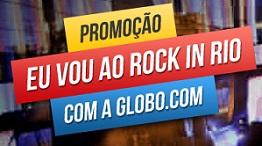 WWW.GLOBO.COM/EUVOURIR, PROMOÇÃO EU VOU AO ROCK IN RIO COM A GLOBO.COM