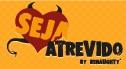 WWW.SEJAATREVIDO.COM, SEJA ATREVIDO NAMORO ONLINE