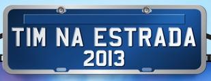 WWW.TIMNAESTRADA.COM.BR, TIM NA ESTRADA 2013