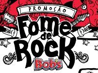 WWW.FOMEDEROCK.COM.BR, PROMOÇÃO FOME DE ROCK BOB'S