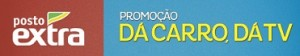 WWW.PROMOCAOPOSTOEXTRA.COM.BR, PROMOÇÃO POSTO EXTRA DÁ CARRO DÁ TV