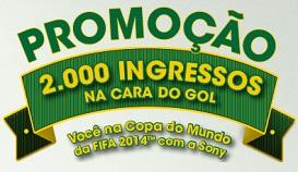 WWW.SONY.COM.BR/COPA, PROMOÇÃO 2 MIL INGRESSOS NA CARA DO GOL SONY