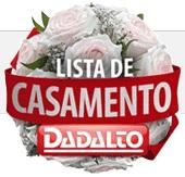WWW.LISTASDADALTO.COM.BR, LISTA DE CASAMENTO DADALTO