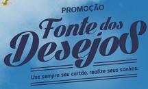 WWW.BRADESCO.COM.BR/CARTOES/FONTEDOSDESEJOS, PROMOÇÃO BRADESCO FONTE DOS DESEJOS