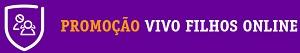 WWW.PROMOCAOFILHOSONLINE.COM.BR, PROMOÇÃO VIVO FILHOS ONLINE