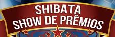 WWW.SHIBATA.COM.BR/PROMOCAO, PROMOÇÃO SHOW DE PRÊMIOS SHIBATA