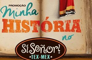 www.minhahistorianosisenor.com.br - Promoção Minha História no Si Señor