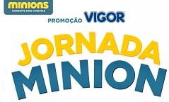 WWW.JORNADAMINION.COM.BR, PROMOÇÃO VIGOR JORNADA MINION