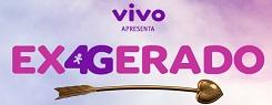 WWW.VIVOEXAGERADO.COM.BR, VIVO EXAGERADO - PROGRAMAÇÃO
