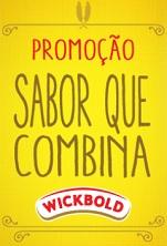WWW.SABORQUECOMBINAWICKBOLD.COM.BR, PROMOÇÃO WICKBOLD SABOR QUE COMBINA