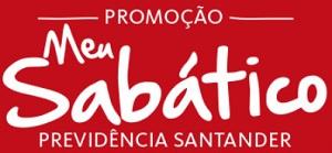 WWW.SANTANDER.COM.BR/PROMOCAOPREV, PROMOÇÃO PREVIDÊNCIA SANTANDER - MEU SABÁTICO